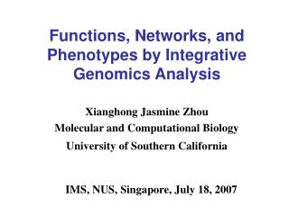 Xianghong Jasmine Zhou Molecular and Computational Biology University of Southern California