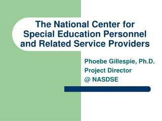 The National Center for Special Education Personnel and Related Service Providers