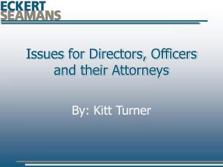 Issues for Directors, Officers and their Attorneys