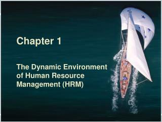 Chapter 1 The Dynamic Environment of Human Resource Management (HRM)