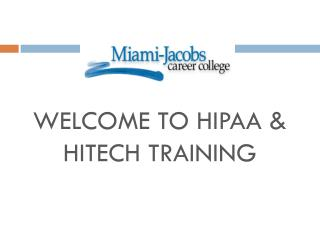 WELCOME TO HIPAA & HITECH TRAINING