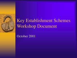 Key Establishment Schemes Workshop Document