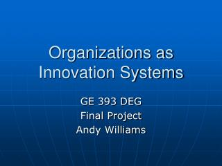 Organizations as Innovation Systems