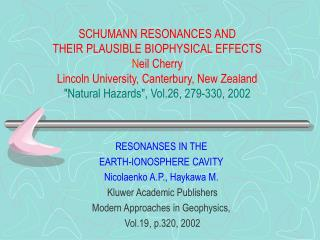 RESONANSES IN THE EARTH-IONOSPHERE CAVITY Nicolaenko A.P., Haykawa M. Kluwer Academic Publishers