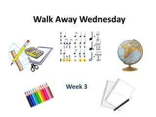 Walk Away Wednesday