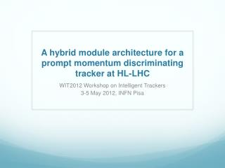 A hybrid module architecture for a prompt momentum discriminating tracker at HL-LHC