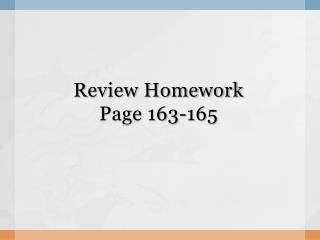 Review Homework Page 163-165