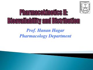 Pharmacokinetics II: Bioavailability and Distribution