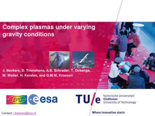 Complex plasmas under varying gravity conditions