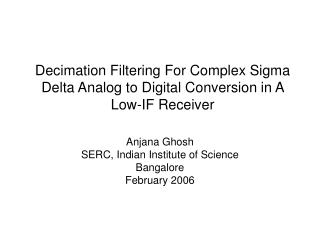 Decimation Filtering For Complex Sigma Delta Analog to Digital Conversion in A Low-IF Receiver