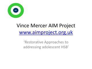 Vince Mercer AIM Project aimproject.uk