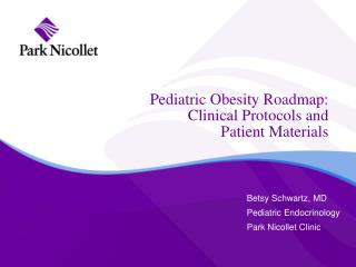 Pediatric Obesity Roadmap: Clinical Protocols and Patient Materials