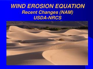 WIND EROSION EQUATION Recent Changes (NAM) USDA-NRCS