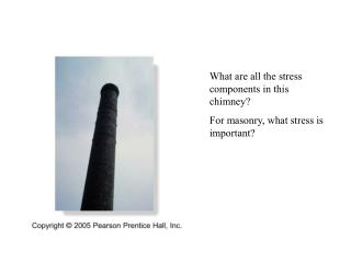 What are all the stress components in this chimney? For masonry, what stress is important?