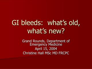 GI bleeds:  what's old, what's new?