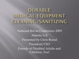Durable  Medical Equipment cleaning/sanitizing