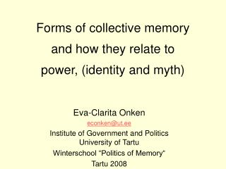 Forms of collective memory  and how they relate to  power, (identity and myth)
