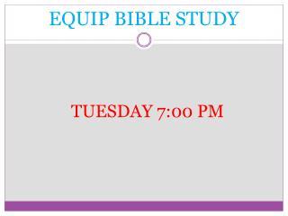 EQUIP BIBLE STUDY
