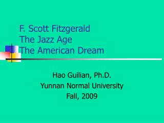 F. Scott Fitzgerald The Jazz Age The American Dream