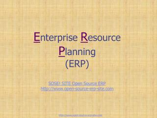 E nterprise  R esource  P lanning  (ERP) SOSE! SITE Open Source ERP open-source-erp-site