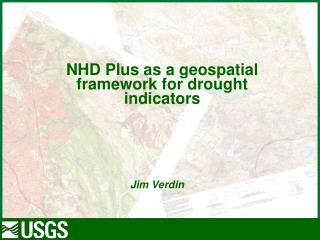 NHD Plus as a geospatial framework for drought indicators