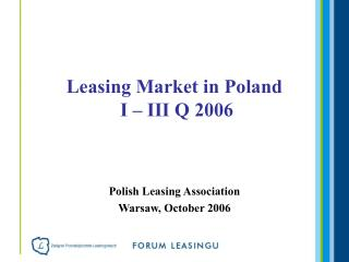 Leasing Market  in Poland  I – III Q 2006