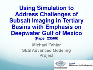 Michael Fehler SEG Advanced Modeling Project
