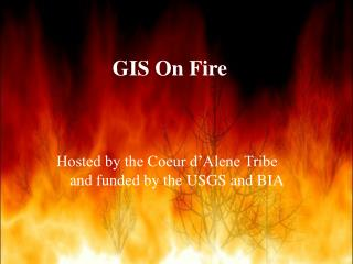 Hosted by the Coeur d'Alene Tribe and funded by the USGS and BIA