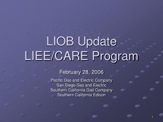 LIOB Update LIEE/CARE Program
