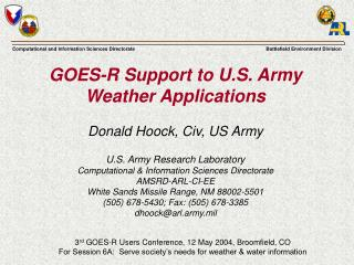 GOES-R Support to U.S. Army Weather Applications Donald Hoock, Civ, US Army