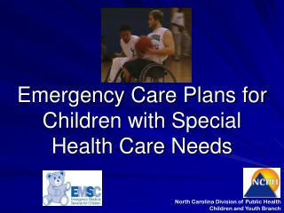 Emergency Care Plans for Children with Special Health Care Needs