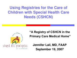 Using Registries for the Care of Children with Special Health Care Needs (CSHCN)
