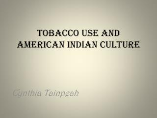 Tobacco Use and  American Indian Culture
