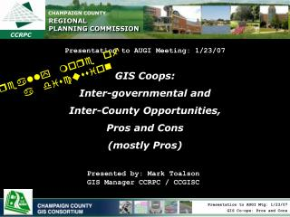 GIS Coops:   Inter-governmental and  Inter-County Opportunities,  Pros and Cons  (mostly Pros)