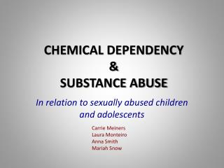 CHEMICAL DEPENDENCY & SUBSTANCE ABUSE