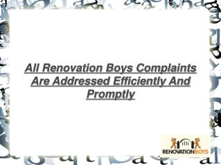Renovation Boys Complaints Are Addressed Efficiently