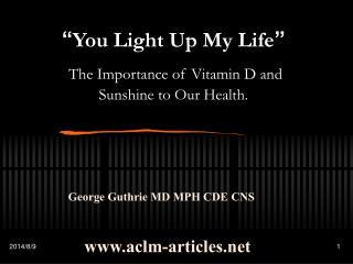 """ You Light Up My Life """