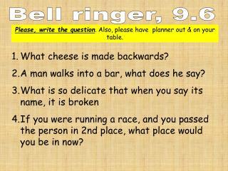 Bell ringer, 9.6
