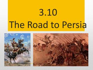 3.10 The Road to Persia