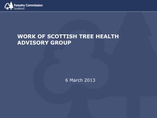 WORK OF SCOTTISH TREE HEALTH ADVISORY GROUP