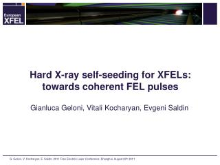 Hard X-ray self-seeding for XFELs: towards coherent FEL pulses