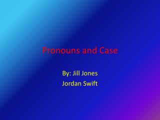 Pronouns and Case