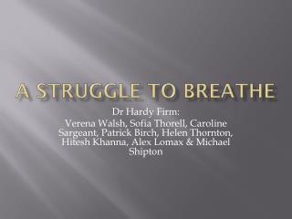 A struggle to breathe