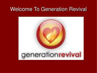 Welcome To Generation Revival