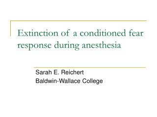 Extinction of a conditioned fear response during anesthesia