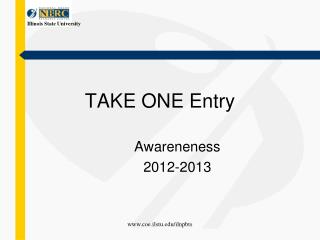 TAKE ONE Entry