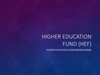 Higher Education Fund (HEF)