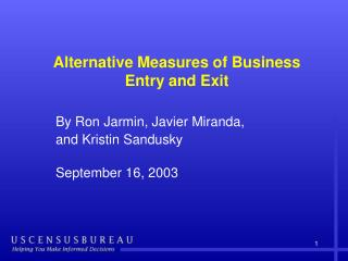 Alternative Measures of Business Entry and Exit