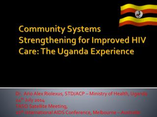 Community Systems Strengthening for Improved HIV Care: The Uganda Experience
