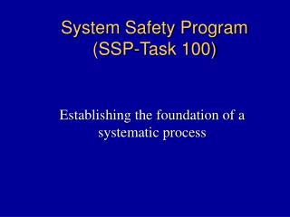 System Safety Program (SSP-Task 100)
